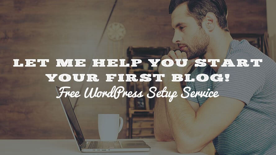 Let Me Help Your Start Your First Blog